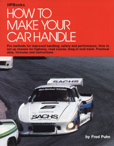 How to Make Your Car Handle (Pro Methods for Improved Handling, Safety and Performance) by Fred Puhn, 9780912656465