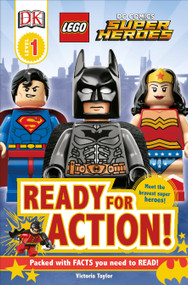 DK Readers L1: LEGO DC Super Heroes: Ready for Action! by Victoria Taylor, 9781465401748