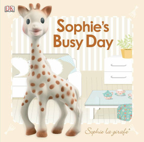 Baby Touch and Feel: Sophie la girafe: Sophie's Busy Day by DK, 9781465409676