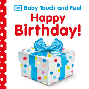 Baby Touch and Feel: Happy Birthday by DK, 9781465414311