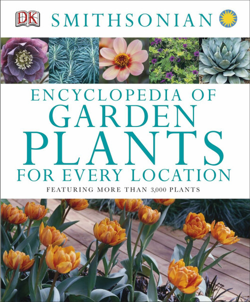 Encyclopedia of Garden Plants for Every Location (Featuring More Than 3,000 Plants) by DK, 9781465414397