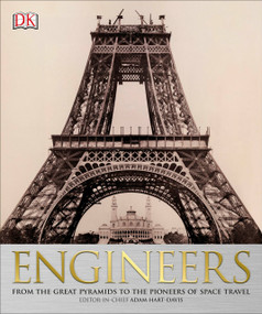 Engineers (From the Great Pyramids to the Pioneers of Space Travel) by DK, 9781465435972