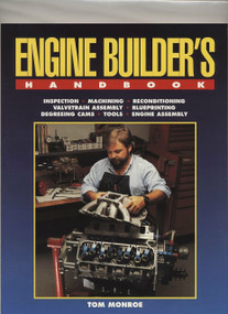Engine Builder's Handbook HP1245 (How to Rebuild Your Engine to Original or Improved Condition) by Tom Monroe, 9781557882455