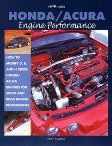 Honda/Acura Engine Performance (How to Modify D, B, and H Series Honda/Acura Engines for Street and Drag Racing Performance) by Mike Kojima, 9781557883841