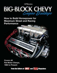 Big-Block Chevy Engine Buildups (How to Build Horsepower for Maximum Street and Racing Performance) by Editors of Chevy High Performance Mag, 9781557884848