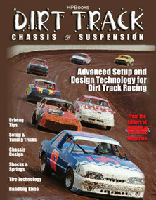 Dirt Track Chassis and SuspensionHP1511 (Advanced Setup and Design Technology for Dirt Track Racing) by The Editor of Circle Track Magazine, 9781557885111