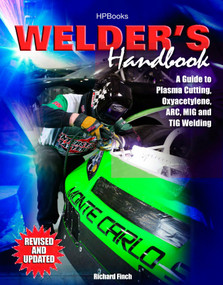 Welder's Handbook (A Guide to Plasma Cutting, Oxyacetylene, ARC, MIG and TIG Welding, Revised and Updated) by Richard Finch, 9781557885135