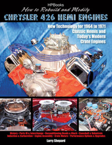 How to Rebuild and Modify Chrysler 426 Hemi EnginesHP1525 (New Technology For 1964 to 1971 Classic Hemis and Today's Modern Crate Engines) by Larry Shepard, 9781557885258
