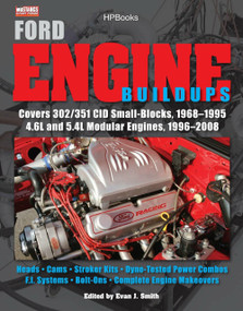 Ford Engine Buildups HP1531 (Covers 302/351 CID Small-Blocks, 1968-1995 4.6L and 5.4L Modular Engines, 1996-2 008; Heads, Cams, Stroker Kits, Dyno-Tested Power Combos, F.I. Systems, Bolt-On) by Evan J. Smith, Muscle Mustangs Fast Fords Magazine, 9781557885319