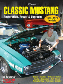 Classic Mustang HP1556 (Restoration, Repair & Upgrades) by Editors of Mustang Monthly Magazine, 9781557885562