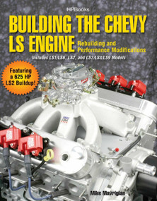 Building the Chevy LS Engine HP1559 (Rebuilding and Performance Modifications) by Mike Mavrigian, 9781557885593