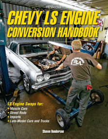 Chevy LS Engine Conversion Handbook (LS Engine Swaps for Muscle Cars, Street Rods, Imports, and Late-Model Cars and Trucks) by Shawn Henderson, 9781557885661