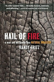 Hail of Fire (A Man and His Family Face Natural Disaster) by Randy Fritz, 9781595347794