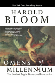 Omens of Millennium (The Gnosis of Angels, Dreams, and Resurrection) by Harold Bloom, 9781573226295