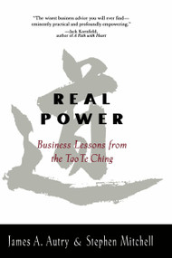 Real Power (Business Lessons from the Tao Te Ching) by James Autry, 9781573227209
