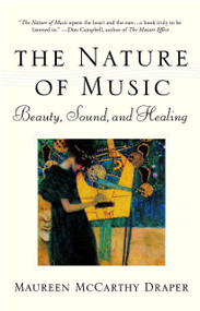 Nature of Music (Beauty, Sound and Healing) by Maureen McCarthy Draper, 9781573228985