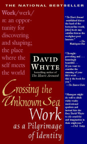 Crossing the Unknown Sea (Work as a Pilgrimage of Identity) by David Whyte, 9781573229142
