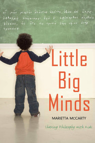 Little Big Minds (Sharing Philosophy with Kids) by Marietta McCarty, 9781585425150