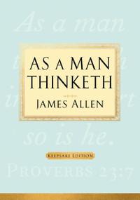 As a Man Thinketh (Keepsake Edition) by James Allen, 9781585427390