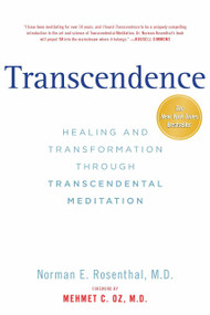 Transcendence (Healing and Transformation Through Transcendental Meditation) by Norman E Rosenthal MD, Mehmet C. Oz M.D., 9781585429929