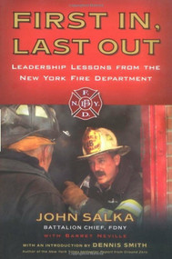 First In, Last Out (Leadership Lessons from the New York Fire Department) by John Salka, Barret Neville, Dennis Smith, 9781591840688