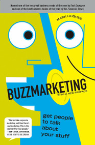 Buzzmarketing (Get People to Talk About Your Stuff) by Mark Hughes, 9781591842132