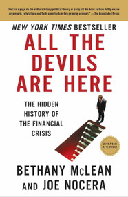 All the Devils Are Here (The Hidden History of the Financial Crisis) by Bethany McLean, Joe Nocera, 9781591844389