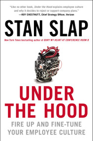 Under the Hood (Fire Up and Fine-Tune Your Employee Culture) by Stan Slap, 9781591845027