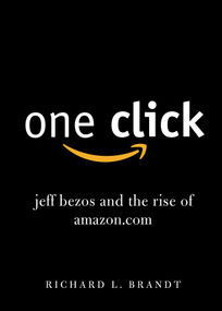 One Click (Jeff Bezos and the Rise of Amazon.com) by Richard L. Brandt, 9781591845850