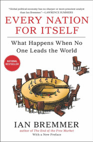 Every Nation for Itself (What Happens When No One Leads the World) by Ian Bremmer, 9781591846208