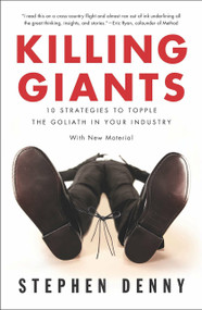 Killing Giants (10 Strategies to Topple the Goliath in Your Industry) by Stephen Denny, 9781591846277