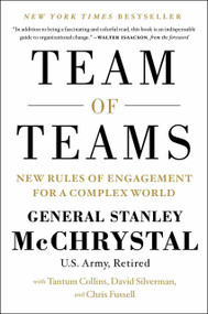 Team of Teams (New Rules of Engagement for a Complex World) by Gen. Stanley McChrystal, Tantum Collins, David Silverman, Chris Fussell, 9781591847489