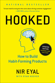 Hooked (How to Build Habit-Forming Products) by Nir Eyal, Ryan Hoover, 9781591847786