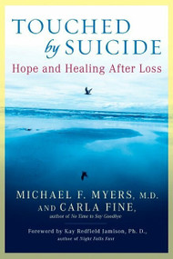 Touched by Suicide (Hope and Healing After Loss) by Michael F. Myers, Carla Fine, 9781592402281