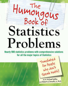 The Humongous Book of Statistics Problems by W. Michael Kelley, Robert Donnelly, 9781592578658