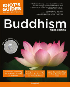 Idiot's Guides: Buddhism, 3rd Edition by Gary Gach, 9781592579112