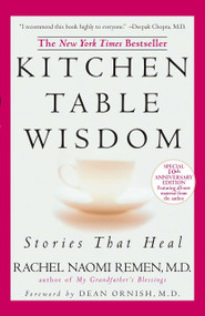 Kitchen Table Wisdom (Stories that Heal, 10th Anniversary Edition) by Rachel Naomi Remen, 9781594482090