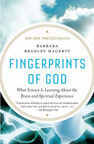 Fingerprints of God (What Science Is Learning About the Brain and Spiritual Experience) by Barbara Bradley Hagerty, 9781594484629