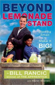 Beyond the Lemonade Stand by Bill Rancic, 9781595141118