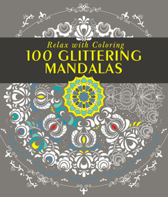 100 Glittering Mandalas (Relax with Coloring) by Mango Editions, 9781942021773