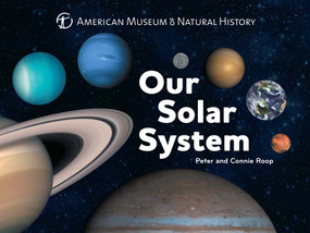 Our Solar System - 9781454914181 by American Museum of Natural History, Connie Roop, Peter Roop, 9781454914181