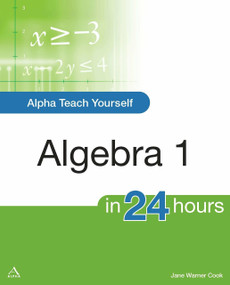 Alpha Teach Yourself Algebra I in 24 Hours by Jane Cook, 9781615640195