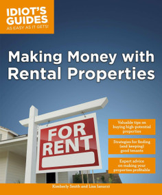 Making Money with Rental Properties (Valuable Tips on Buying High-Potential Properties) by Kimberly Smith, Lisa Iannucci, 9781615644315