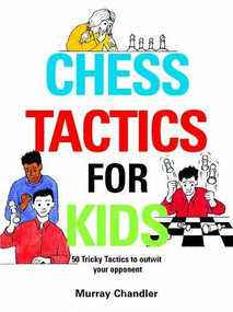 Chess Tactics for Kids by Murray Chandler, 9781901983999