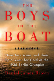 The Boys in the Boat (Nine Americans and Their Epic Quest for Gold at the 1936 Berlin Olympics) - 9780670025817 by Daniel James Brown, 9780670025817