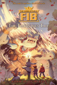 The Unbelievable FIB 1 (The Trickster's Tale) by Adam Shaughnessy, 9781616206376