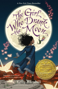 The Girl Who Drank the Moon (Winner of the 2017 Newbery Medal) by Kelly Barnhill, 9781616205676