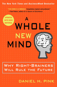 A Whole New Mind (Why Right-Brainers Will Rule the Future) - 9781594481710 by Daniel H. Pink, 9781594481710