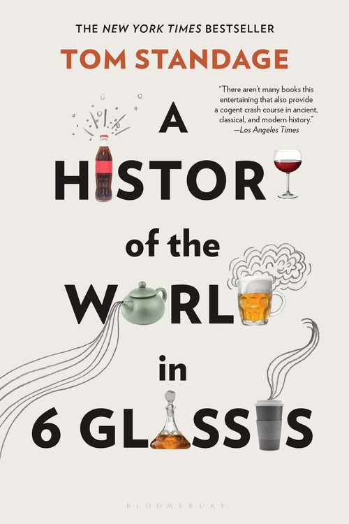A History of the World in 6 Glasses by Tom Standage, 9780802715524