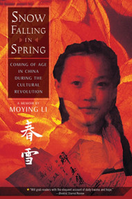Snow Falling in Spring (Coming of Age in China During the Cultural Revolution) by Moying Li, 9780312608675